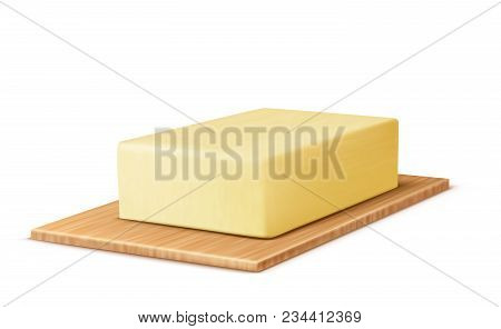 Vector Realistic Yellow Stick Of Butter On The Cutting Board, Margarine Or Spread, Natural Dairy Pro