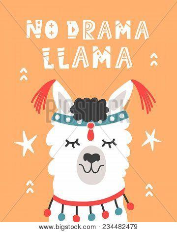 No Drama Llama. Hand Drawn Poster With Cartoon Cute Alpaca. Tribal Poster. Nursery Childish Print. V