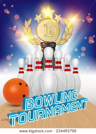Bowling Tournament Poster Design Template. Vector Realistic Illustration Of Bowling Ball, Skittles,