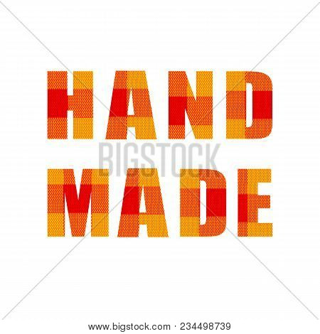 Hand Made: Vector Lettering, Label Template, Textile Texture Isolated On White Background.