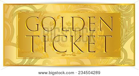 Gold Ticket, Golden Token (coupon) Isolated On White Background. Design Useful For Any Festival, Par