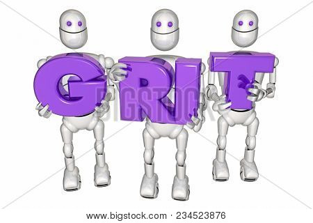 Grit Determination Persistence Robots Holding Letters 3d Illustration