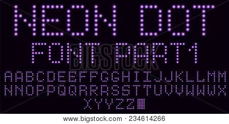 Neon Dot Font In Violet, Part 1. Vector Handmade Alphabet Consisting Of Neon Dots. Uppercase Neon Le