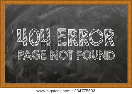 404 Error  Page Not Found. Internet Web Message On The Blackboard. Photo Stock.