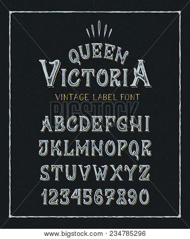 Font Queen Victoria. Hand Crafted Old Retro Vintage Typeface Design. Original Handmade Textured Lett