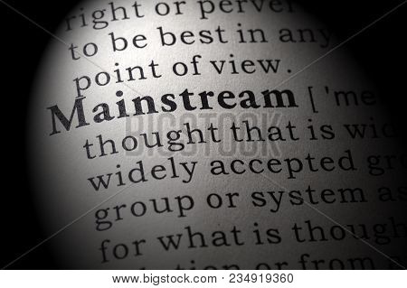 Fake Dictionary, Dictionary Definition Of The Word Mainstream. Including Key Descriptive Words.