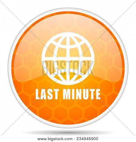 Last minute web icon. Round orange glossy internet button for webdesign.