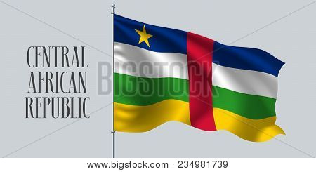 Central African Republic Waving Flag On Flagpole Vector Illustration. Red Blue Element Of Central Af
