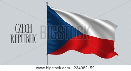 Czech Republic Waving Flag On Flagpole Vector Illustration. Red Blue Element Of Czech Wavy Realistic