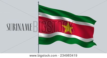 Suriname Waving Flag On Flagpole Vector Illustration. Red Green Element Of Suriname Wavy Realistic F