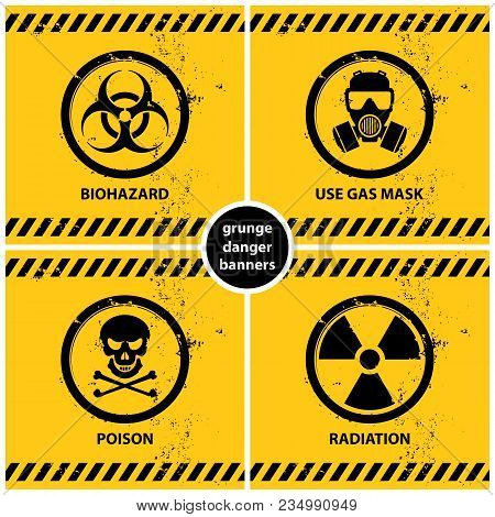 Set Of Grunge Danger Banners Containing Four Official International Hazard Symbols, Eps10 Vector Ill