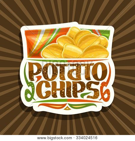 Vector Logo For Potato Chips, Decorative Label With Illustration Of Heap Crispy Potatoes And 2 Plast