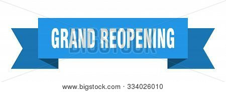 Grand Reopening Ribbon. Grand Reopening Isolated Sign. Grand Reopening Banner