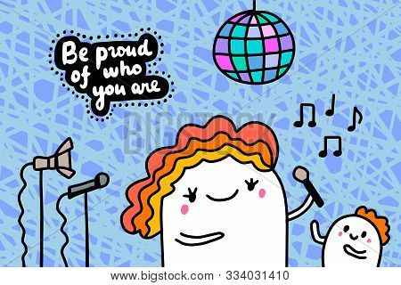 Be Proud Of Who You Are Hand Drawn Vector Illustration In Cartoon Comic Style Man Singing