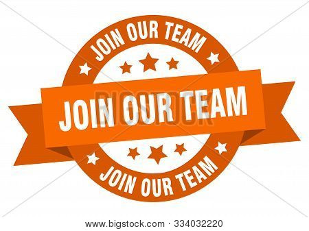 Join Our Team Ribbon. Join Our Team Round Orange Sign. Join Our Team