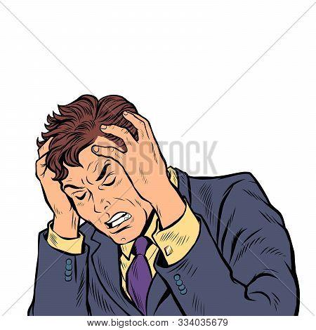 Headache Man. Stress Or Illness. Pop Art Retro Vector Illustration Drawing