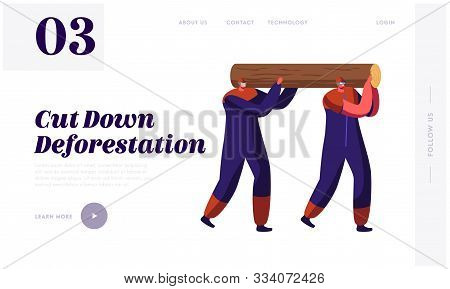 poster of Woodcutters Working in Wood Logging Industry Website Landing Page. Couple of Lumberjack Laborers Carrying Heavy Wooden Log on Shoulders in Forest Web Page Banner. Cartoon Flat Vector Illustration