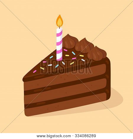 Slice Of Chocolate Birthday Cake With Candle. Happy Birthday Greeting Card Design Element. Cartoon S
