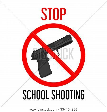 Stop School Shooting Vector Isolated. Gun Behind The Red Forbidden Sign. Concept Of Children Violenc
