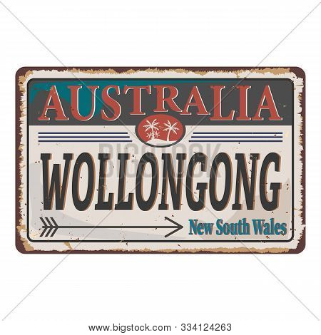 Wollongong Rusted Old Sign Vector Illustration, On A White Background