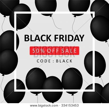Black Friday Sale Banner Discount 50% Off The Price. Black Balls With A White Frame On A Gray Backgr