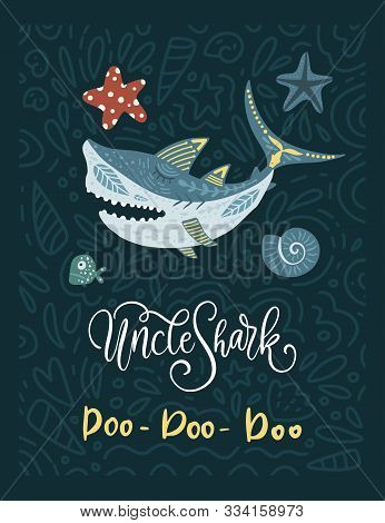 Shark Animal Vector Family Card In A Flat And Doodle Style With Funny Lettering Text Quote - Uncle S