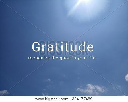 Inspirational Quote - Gratitude, Recognize The Good In Your Life. With Background Of Sunlight And Br