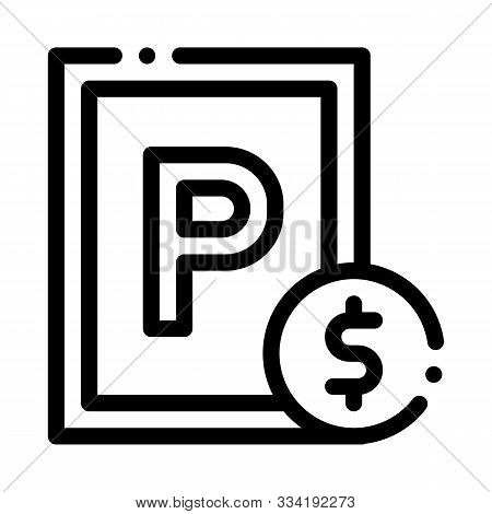 Parking Fee Icon Vector. Outline Parking Fee Sign. Isolated Contour Symbol Illustration