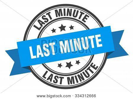 Last Minute Label. Last Minute Blue Band Sign. Last Minute