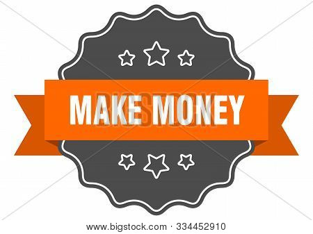 Make Money Isolated Seal. Make Money Orange Label. Make Money
