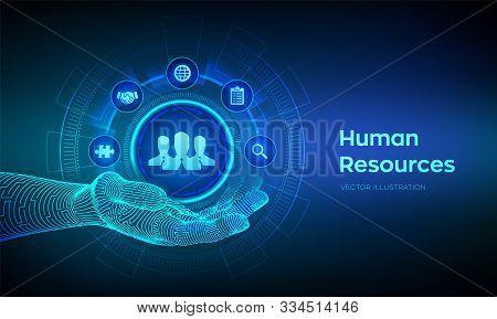 Human Resources. Hr Symbol In Robotic Hand. Hr Management, Recruitment, Employment, Headhunting Busi