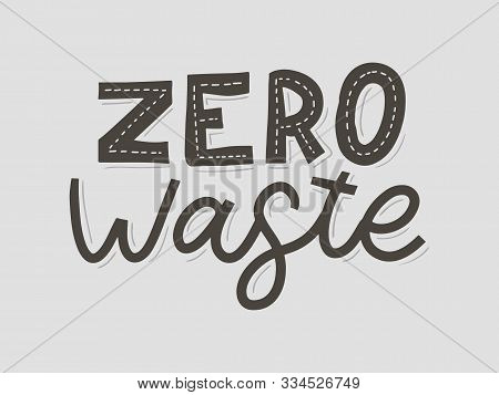 Zero Waste. Lettering Text Eco Green Illustration. Zero Waste For Concept Design. Zero Waste, Eco Fr