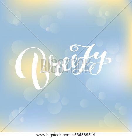 Vector Illustration Of Breezy Brush Lettering For Banner, Flyer, Poster, Clothes, Postcard, Logo, Ad