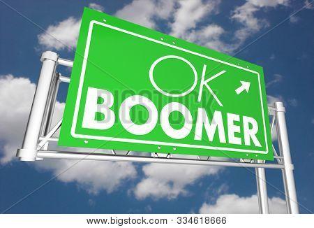 OK Boomer Dismissive Disrespectful Generational Freeway Sign 3d Illustration