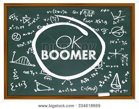 OK Boomer Dismissive Disrespectful Generational Education School Chalkboard 3d Illustration