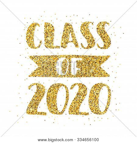 Class Of 2020. Hand Drawn Brush Lettering Graduation Logo. Template For Graduation Design, Party. Go