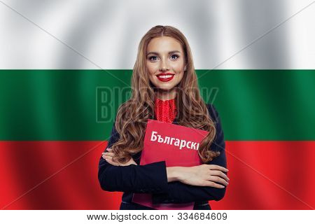 Love Bulgary Concept. Happy Woman With Bulgarian Flag And Book. Book With Inscription Bulgarian On B
