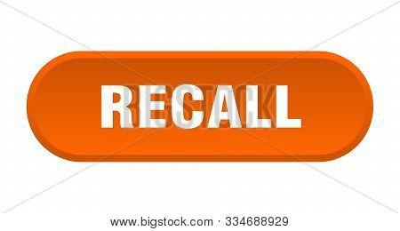 Recall Button. Recall Rounded Orange Sign. Recall