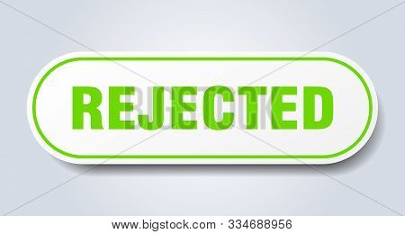 Rejected Sign. Rejected Rounded Green Sticker. Rejected