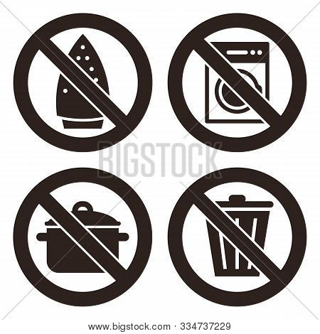 Ironing Is Not Allowed, No Washing Machine, No Cooking And Don`t Throw Trash Sign Isolated On White