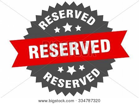 Reserved Sign. Reserved Red-black Circular Band Label