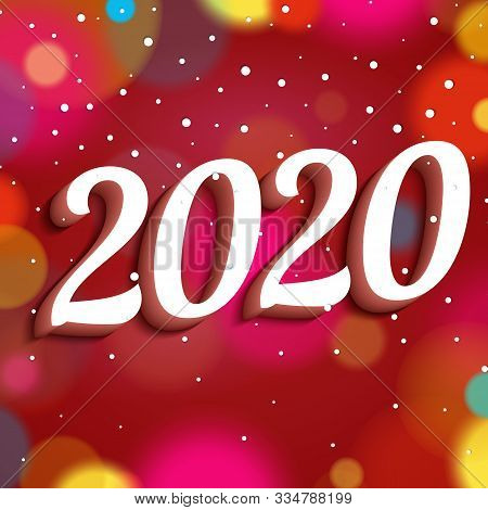 Happy New Year 2020. Handwritten Numbers 2020 With Shadow.  Background With Colored Blurred Light Fo