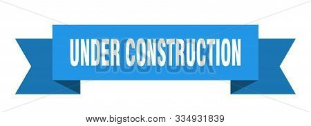 Under Construction Ribbon. Under Construction Isolated Sign. Under Construction Banner