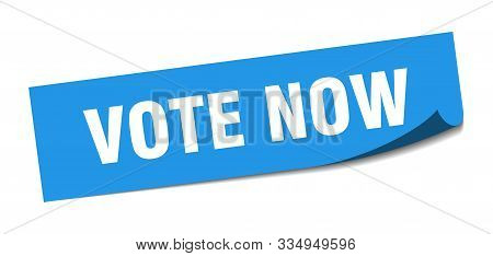 Vote Now Sticker. Vote Now Square Isolated Sign. Vote Now