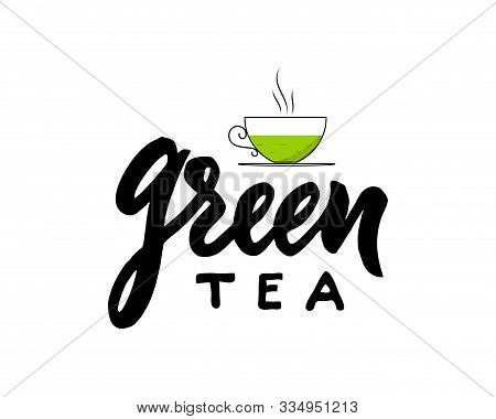Green Type Of Tea With Cup. Hand Calligraphy Lettering With Cups. Vector Illustration. Template Of P