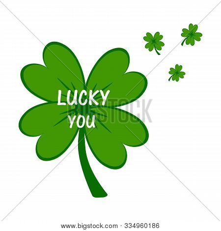 Lucky You. Irish St. Patricks Day Green Clover Vector Illustration