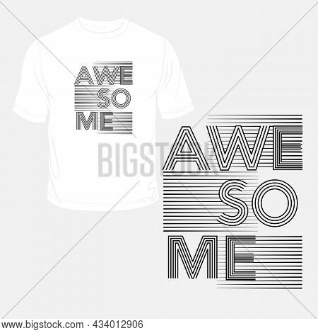 Awesome Typography T-shirt Printing Products Design Vector Illustration By Design For You