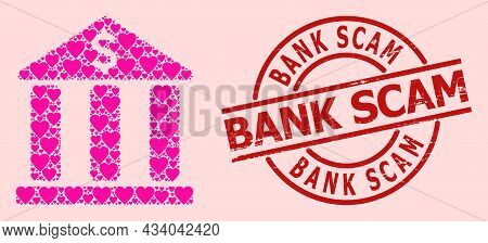 Grunge Bank Scam Stamp Seal, And Pink Love Heart Mosaic For Bank Building. Red Round Stamp Contains