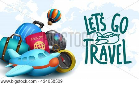 Travel Worldwide Vector Design. Let's Go Travel Text In World Map Background With Airplane And Trave