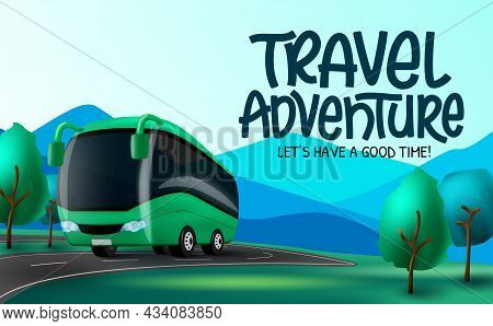 Travel Adventure Vector Background Design. Travel Adventure Time Text With Travelling Bus Element In